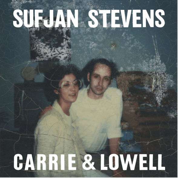 Carrie and Lowell - Sufjan Stevens