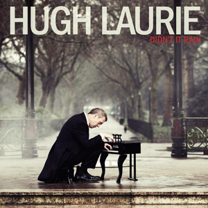Hugh Laurie – Didn't It Rain