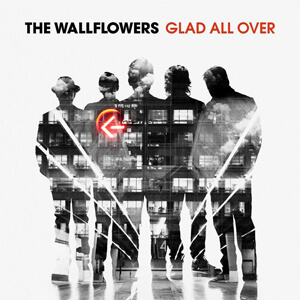 The Wallflowers – Glad All Over