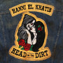 Hanni El Khatib – Head In The Dirt