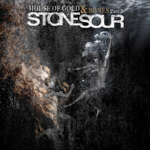 Stone Sour – House Of Gold And Bones, Part 2