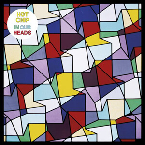 Hot Chip – In Our Heads