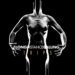 "Long Distance Calling – ""Trips"""
