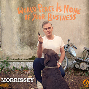 MORRISSEY - WORLD PEACE IS NONE OF YOUR BUSINESS