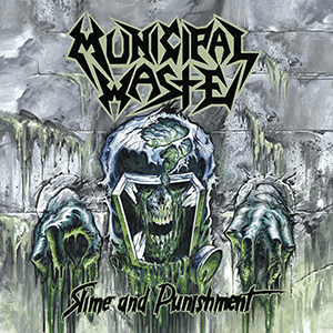 "Municipal Waste – ""Slime And Punishment"""