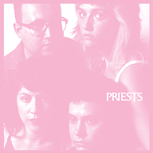 "Priests – ""Nothing Feels Natural"""