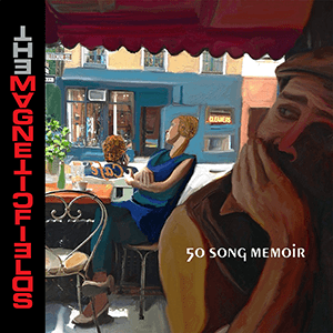 "The Magnetic Fields – ""50 Song Memoir"""