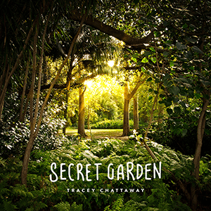 "Tracey Chattaway – ""Secret Garden"""