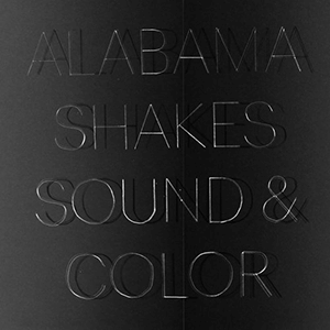 Alabama Shakes – Sound & Color