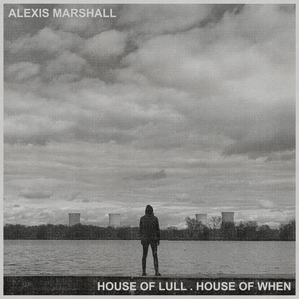 House Of Lull . House Of When