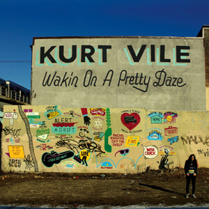 KURT VILE - WAKING ON A PRETTY DAZE