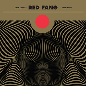 "Red Fang – ""Only Ghosts"""